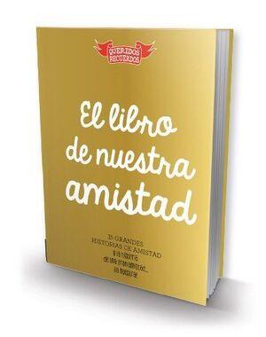 EL LIBRO DE NUESTRA AMISTAD