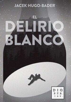 EL DELIRIO BLANCO