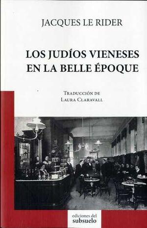 LOS JUDÍOS VIENESES EN LA BELLE ÉPOQUE