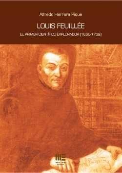 LOUIS FEUILLEE EL PRIMER CIENTIFICO EXPLORADOR (1660-1732)