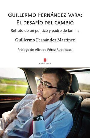 GUILLERMO FERNÁNDEZ VARA: EL DESAFÍO DEL CAMBIO