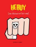 HEAVY. LOS CHICOS ESTÁN MAL