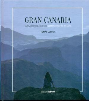 GRAN CANARIA. CARTAS DESDE EL ATLANTICO / LETTERS FROM THE ATLANTIC