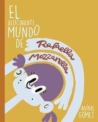 EL ALUCINANTE MUNDO DE RAFAELLA MOZZARELLA