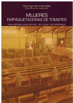 MUJERES EMPAQUETADORAS DE TOMATES. UNA HISTORIA LLENA DE VI