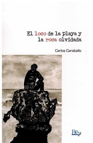 LOCO DE LA PLAYA Y LA ROCA OLVIDADA, EL