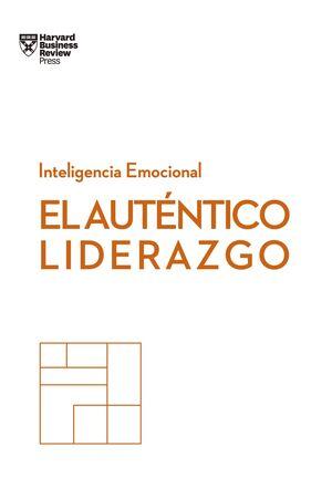 EL AUTÉNTICO LIDERAZGO. SERIE INTELIGENCIA EMOCIONAL HBR