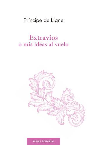 EXTRAVÍOS O MIS IDEAS AL VUELO