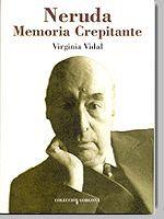 NERUDA: MEMORIA CREPITANTE