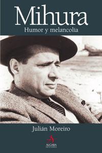 MIGUEL MIHURA. HUMOR Y MELANCOLÍA.