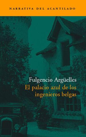EL PALACIO AZUL DE LOS INGENIEROS BELGAS