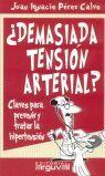 DEMASIADA TENSIÓN ARTERIAL