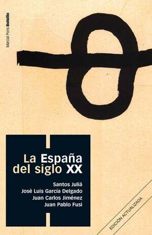 ESPAÑA DEL SIGLO XX, LA (COL. BOLSILLO)