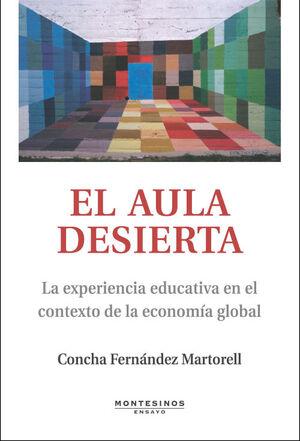 EL AULA DESIERTA. LA EXPERIENCIA EDUCATIVA EN EL CONTEXTO DE LA ECONOMÍA GLOBAL