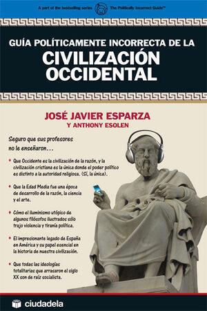 GUÍA POLÍTICAMENTE INCORRECTA DE LA CIVILIZACIÓN OCCIDENTAL