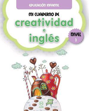 MI CUADERNO DE CREATIVIDAD E INGLÉS 1