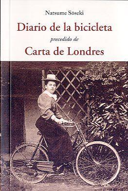 DIARIO DE LA BICICLETA. PRECEDIDO DE CARTA DE LONDRES