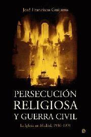 PERSECUCIÓN RELIGIOSA Y GUERRA CIVIL