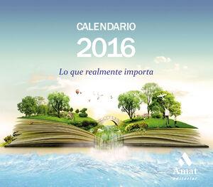 CALENDARIO 2016 - LO QUE REALMENTE IMPORTA