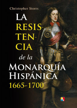 LA RESISTENCIA DE LA MONARQUÍA HISPÁNICA, 1665-1700