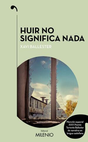 HUIR NO SIGNIFICA NADA