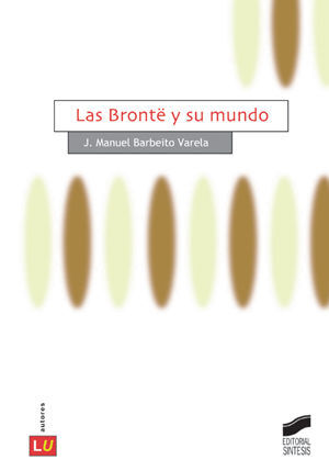 LAS BRONTE Y SU MUNDO