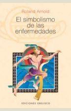 SIMBOLISMO DE LAS ENFERMEDADES