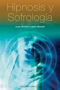 HIPNOSIS Y SOFROLOGÍA + CD