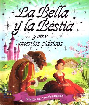 LA BELLA Y LA BESTIA Y  OTROS CUENTOS CLÁSICOS