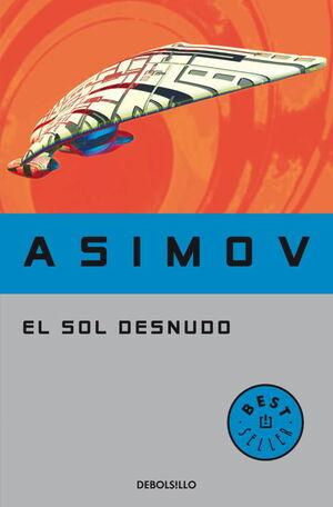 EL SOL DESNUDO (SERIE DE LOS ROBOTS 3)