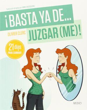 ¡BASTA YA DE... JUZGAR(ME)!