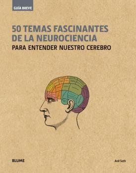 GUÍA BREVE. 50 TEMAS FASCINANTES DE LA NEUROCIENCIA (RÚSTICA)