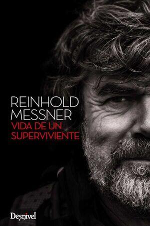 REINHOLD MESSNER, VIDA DE UN SUPERVIVIENTE