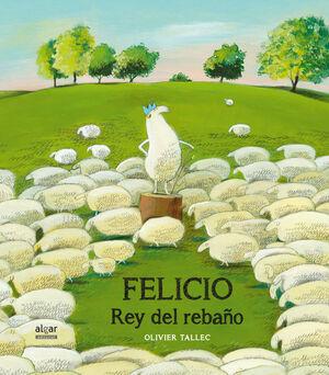 FELICIO, REY DEL REBAÑO