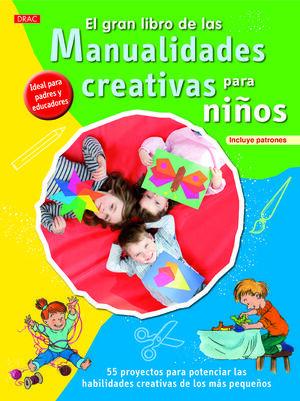 EL GRAN LIBRO DE LAS MANUALIDADES CREATIVAS PARA NIÑOS