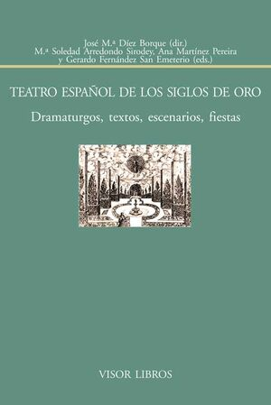 TEATRO ESPAÑOL DE LOS SIGLOS DE ORO.