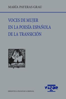 VOCES DE MUJER EN LA POESÍA ESPAÑOLA DE TRANSICIÓN