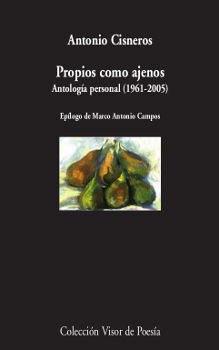 PROPIOS COMO AJENOS (ANTOLOGÍA POÉTICA, 1961-2005)