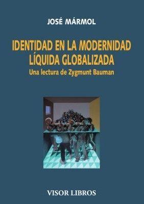 IDENTIDAD EN LA MODERNIDAD LÍQUIDA GLOBALIZADA