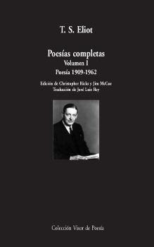 POESÍAS COMPLETAS. VOLUMEN I: POESÍA,  1909-1962