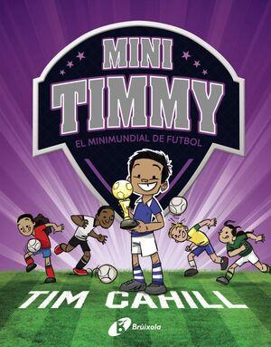 MINI TIMMY - EL MINIMUNDIAL DE FUTBOL