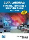 GUÍA LABORAL: NÓMINAS, CONTRATOS Y SEGURIDAD SOCIAL. 9ª EDICIÓN.