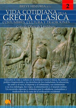 BREVE HISTORIA DE LA VIDA COTIDIANA DE LA GRECIA CLÁSICA