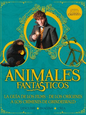 ANIMALES FANTÁSTICOS. LOS CRÍMENES DE GRINDELWALD. GUÍA