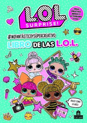 LOL SURPRISE! #MIFANTÁSTICOYSÚPERCREATIVO LIBRO DE LAS L.O.L