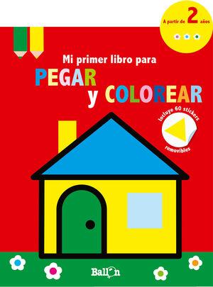 CASITA - MI PRIMER LIBRO PARA PEGAR Y COLOREAR