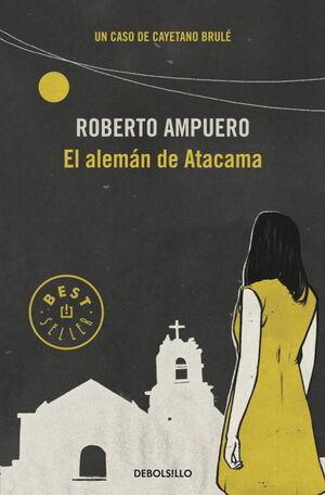 EL ALEMÁN DE ATACAMA (DETECTIVE CAYETANO BRULÉ 3)