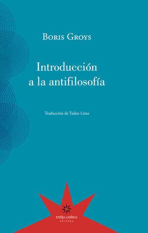 INTRODUCCION A LA ANTIFILOSOFIA